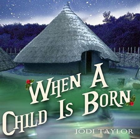 When a Child Is Born by Jodi Taylor, read by Zara Ramm