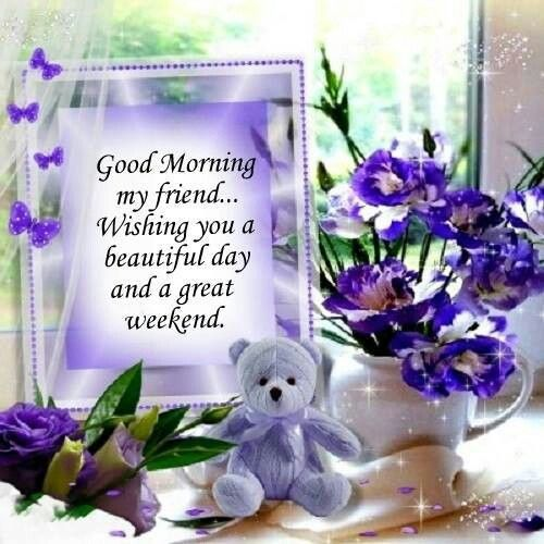 Good Morning Beautiful Family : Beautiful day great wkend to all good morning