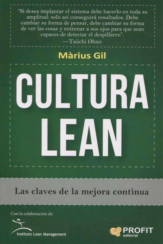 Cultura Lean Las Claves De La Mejora Continua Marius Gil