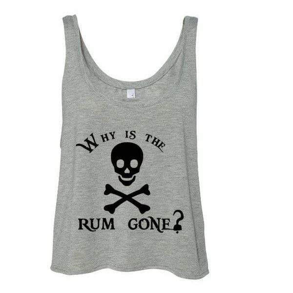 Why Is the Rum Gone Pirates Cropped Tank Disney Tank Disney World Tank... ($24) ❤ liked on Polyvore featuring tops, white, women's clothing, pirate shirt, white tank, crop shirt, crop tank and white tank tops
