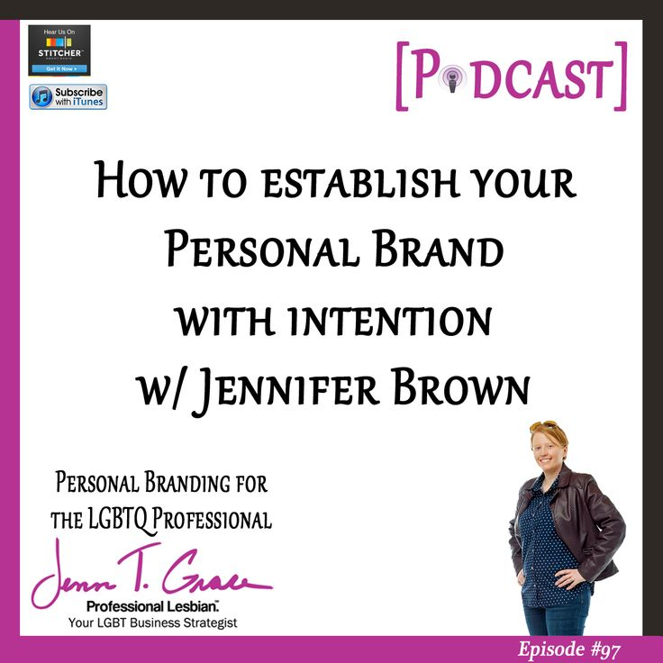 How to Establish Your Personal Brand With Intention With Jennifer Brown [Podcast]