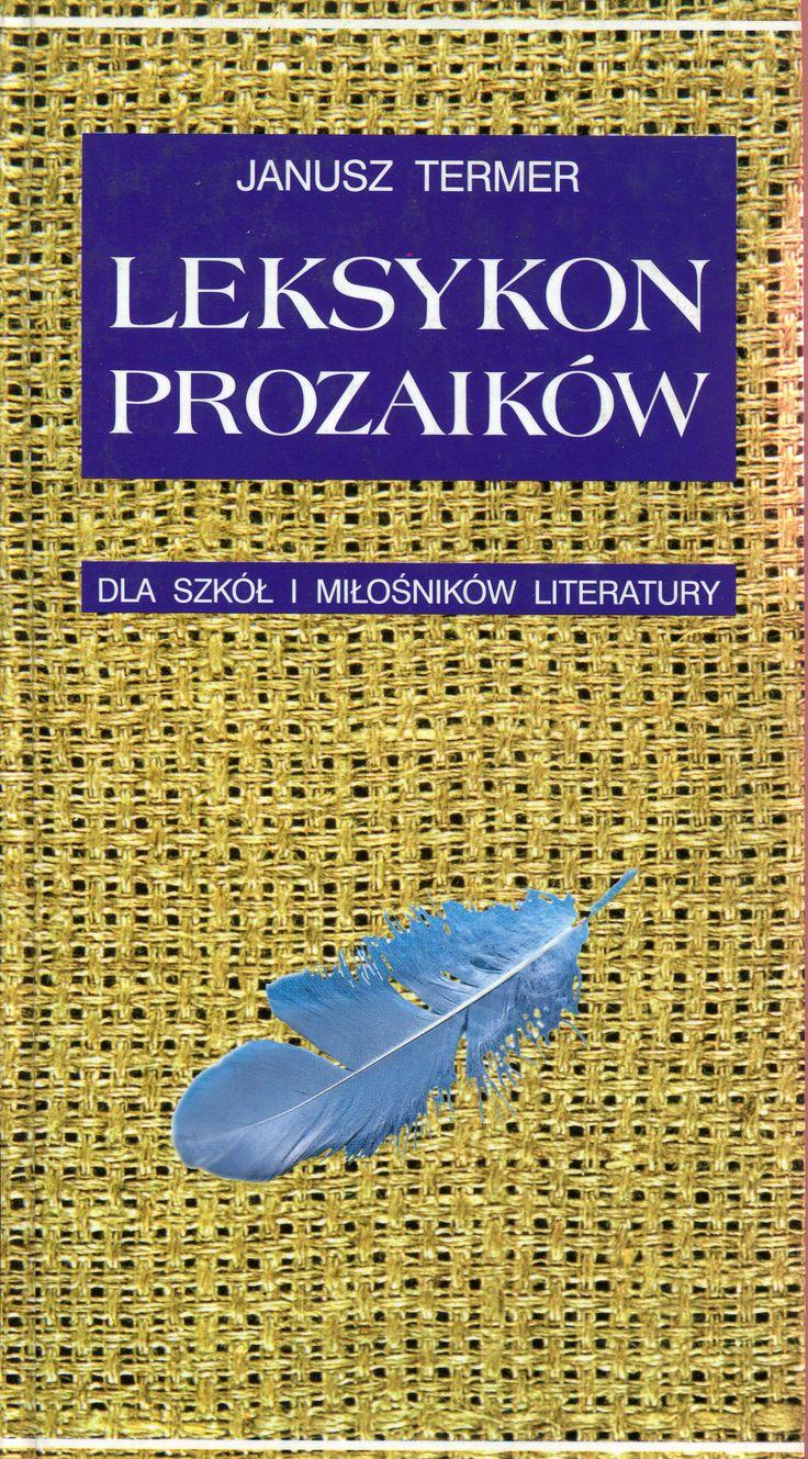 """""""Leksykon prozaików dla szkół i miłośników literatury""""  Janusz Termer Cover by Lidia Michalak Published by Wydawnictwo Iskry 2001"""