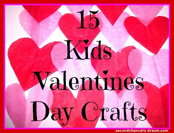 Second Chance to Dream: 15 Kids Valentines Day Crafts Cute!