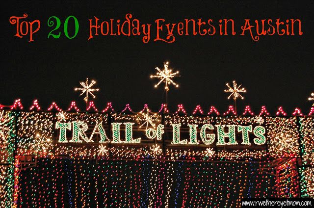 Top 20 Holiday Events in Austin 2012 - R We There Yet Mom? | Family Travel for Texas and beyond...