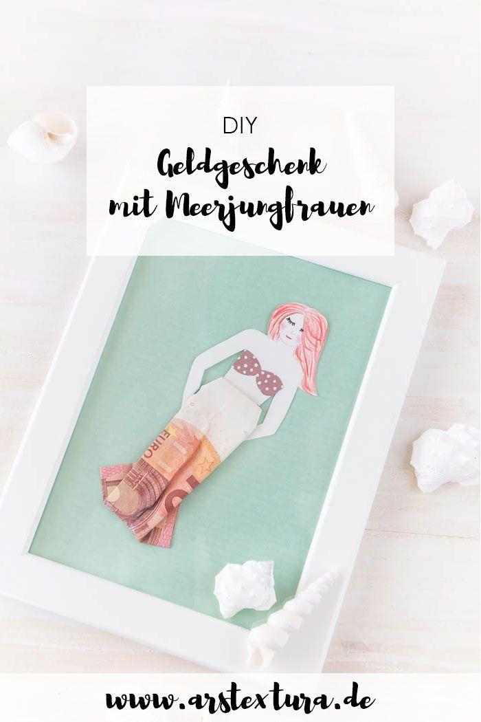 Meerjungfrau Geldgeschenk Basteln Geldgeschenke Pinterest