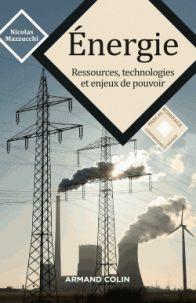 Nicolas Mazzucchi - Energie - Ressources, technologies et enjeux de pouvoir .http://cataloguescd.univ-poitiers.fr/masc/Integration/EXPLOITATION/statique/recherchesimple.asp?id=199189331