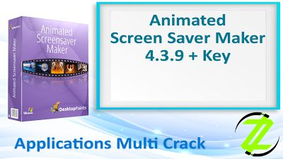 Animated Screensaver Maker 4.3.9 + Key By_ Zuket Creation | Apps Cracked