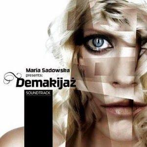 Maria Sadowska presents Demakijaż (Soundtrack) #MariaSadowska, #Demakijaz, #Soundtrack
