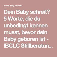 Dein Baby schreit? 5 Worte, die du unbedingt kennen musst, bevor dein Baby geboren ist - IBCLC Stillberatung online und in Heilbronn, Sinsheim, Brackenheim