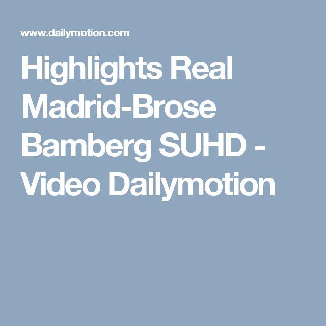 Highlights Real Madrid-Brose Bamberg SUHD - Video Dailymotion