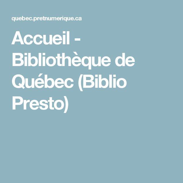 Accueil - Bibliothèque de Québec (Biblio Presto)