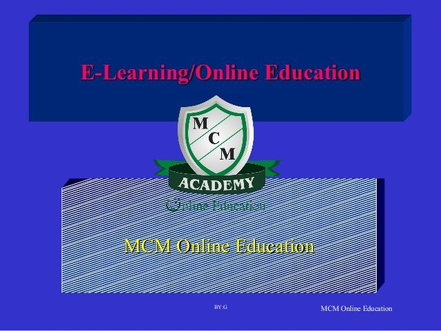 Online Education by MCM Online Education via slideshare