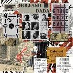 Collage tentoonstelling  Museum Dr8888 Holland Dada 12 april tm 1 juni 2014