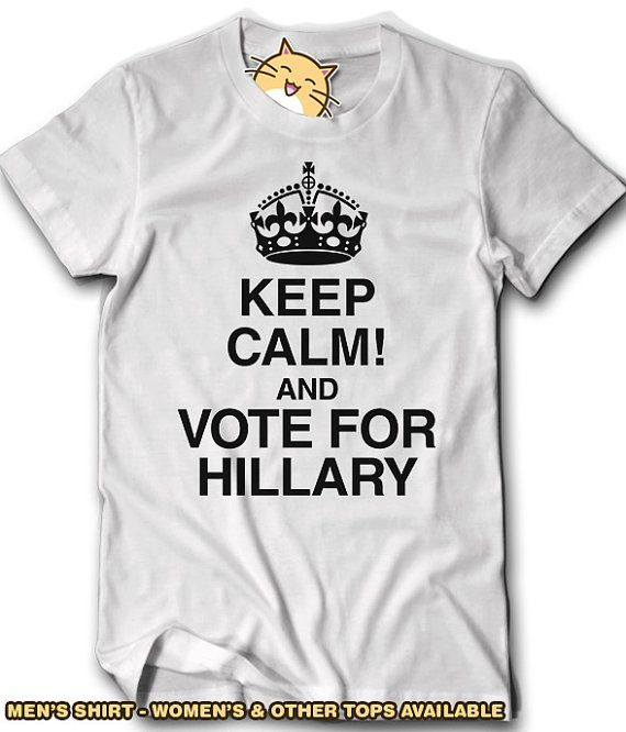Keep Calm And Vote For Hillary Shirt 2016 Pro Clinton President Mens Womens Democrat Election Voting