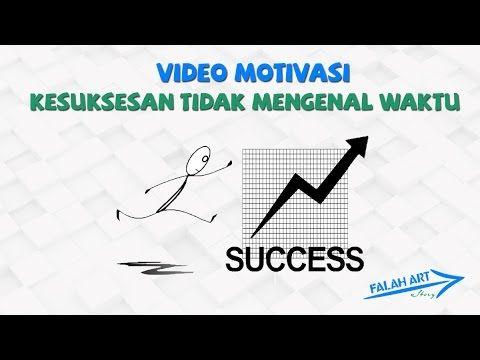 [Video Motivasi] Kesuksesan Tidak Mengenal Waktu