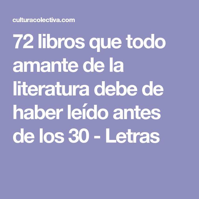 72 libros que todo amante de la literatura debe de haber leído antes de los 30 - Letras