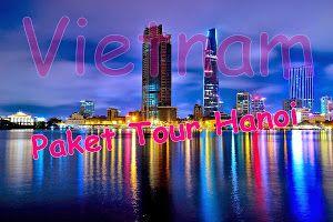 Paket Wisata Tour Muslim | Liburan Murah Mancanegara | Cheria Travel: Paket Murah Untuk Tour Hanoi, Vietnam!