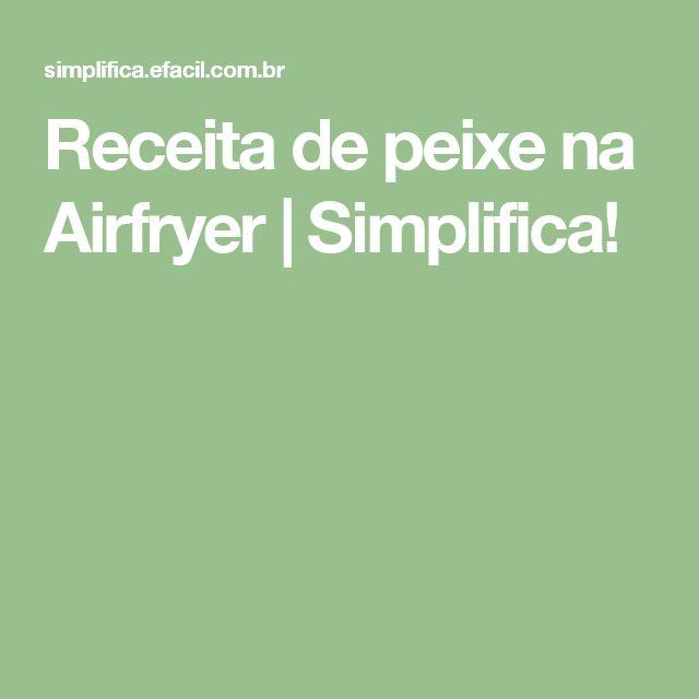 Receita de peixe na Airfryer | Simplifica!