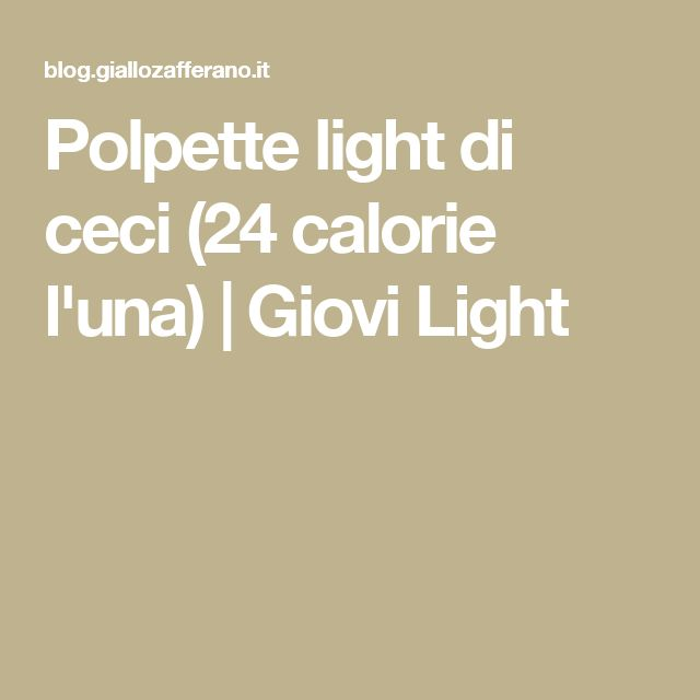Polpette light di ceci (24 calorie l'una) | Giovi Light