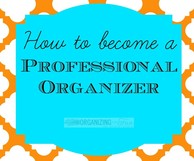Have you ever thought about becoming a professional organizer? Here is how to get started!