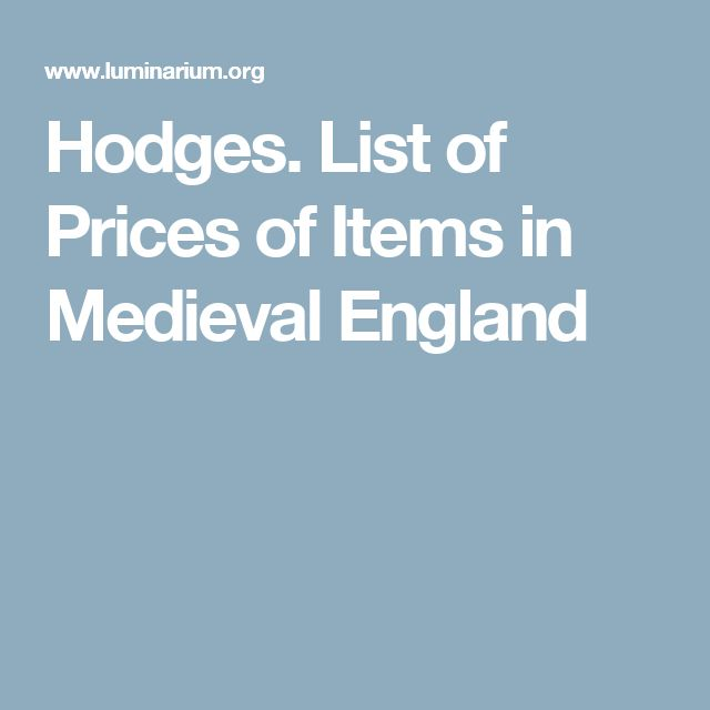 Hodges. List of Prices of Items in Medieval England