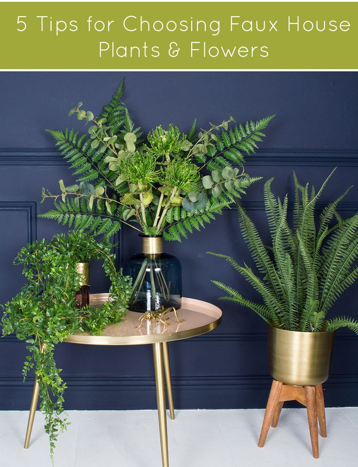 Real house plants and flowers take so much TLC, which we don't all have the patience for! So, if you want to simplify your life, here are my 5 tips for choosing faux house plants and flowers for an on going fabulous display.