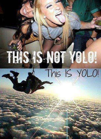 YOLO ;)