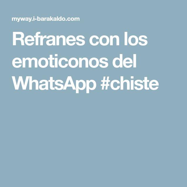 Refranes con los emoticonos del WhatsApp #chiste