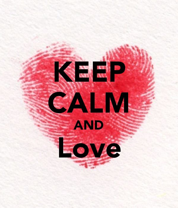 keep calm & love.