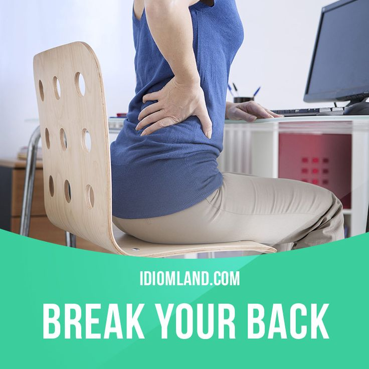 """Break your back"" means ""to ​work ​extremely hard"". Example: She ​broke her back to get the ​report finished on ​time."