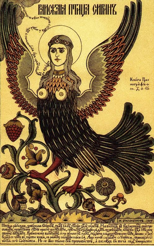 Sirin is a mythological creature of Russian legends, with the head and chest of a beautiful woman and the body of a bird   (usually an owl).  Sometimes Sirins are seen as a metaphor for God's word going into the soul of a man. Sometimes they are seen as a metaphor of heretics tempting the weak.
