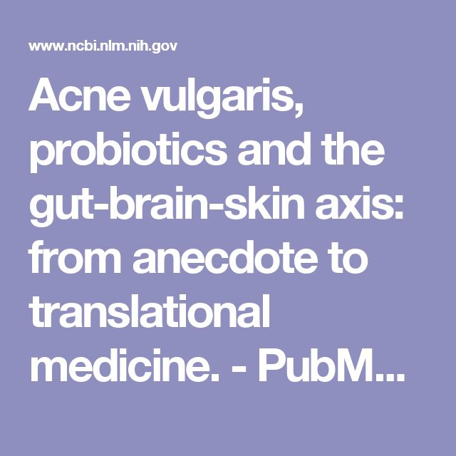 Acne vulgaris, probiotics and the gut-brain-skin axis: from anecdote to translational medicine.  - PubMed - NCBI