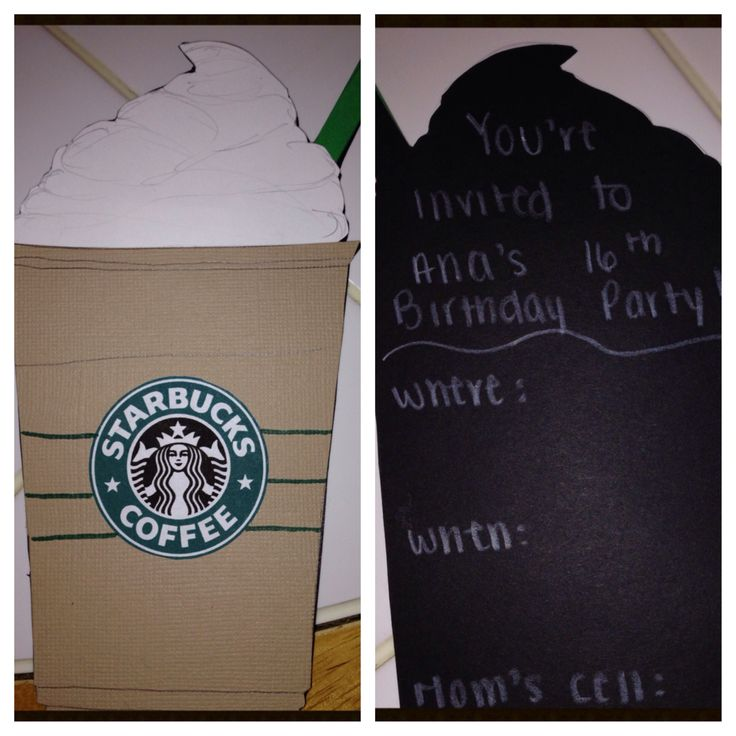 Made these Starbucks themed invitations for my 16th birthday love them!