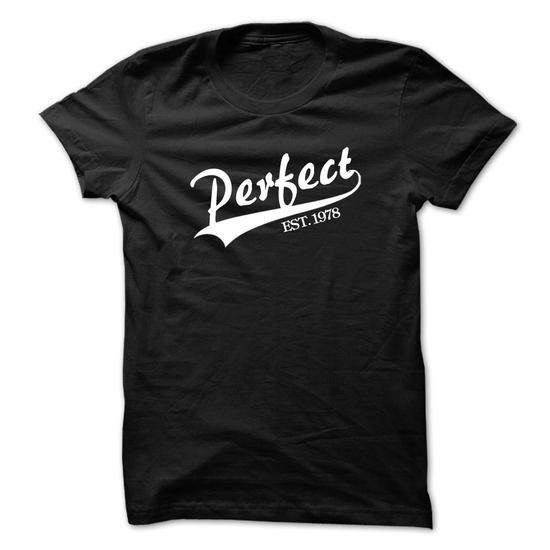 Perfect since 1978 t-shirt - #shirts! #sweatshirt diy. GET IT => https://www.sunfrog.com/Birth-Years/Perfect-since-1978-t-shirt.html?68278