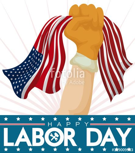Proud Worker Fist with American Flag Celebrating Labor Day