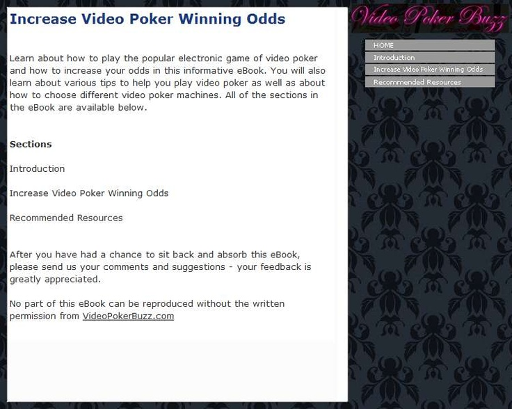 Learn about how to play the popular electronic game of video poker and how to increase your odds in this informative eBook. You will also learn about various tips to help you play video poker as well as about how to choose different video poker machines. The information in the eBook is separated into different sections. All of the sections in the eBook are listed as follows: -Introduction -Increase Video Poker Winning Odds -Recommended Resources The Introduction section introduces the topic…
