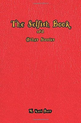 Freelance Talents: Anthology: The Selfish Book and Other Stories