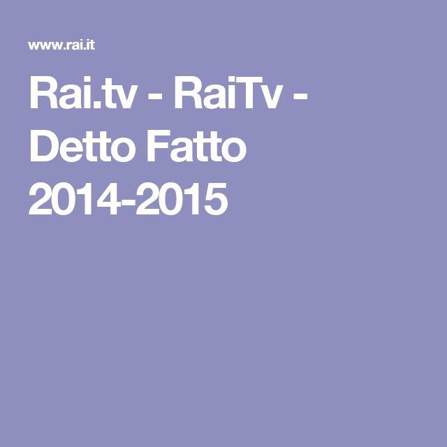 Rai.tv - RaiTv - Detto Fatto 2014-2015