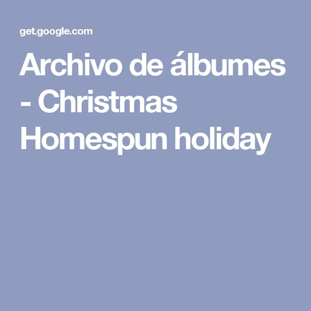 Archivo de álbumes - Christmas Homespun holiday