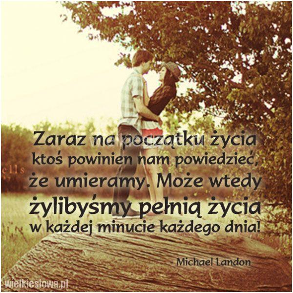 Zaraz na początku życia ktoś powinien... #Landon-Michael,  #Śmierć, #Życie
