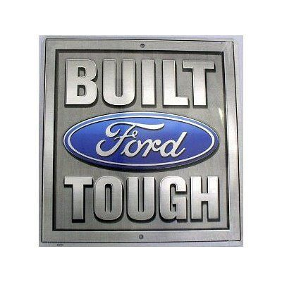 Built Ford Tough Square Sign by Poster Revolution. Save 58 Off!. $10.83. We carry only the Highest Quality Aluminum and Embossed Aluminum Signs that are Manufactured today! Lightweight and Durable  these fun and unique signs can be put anywhere and re sure to generate lots of fun conversation too! Each item individually shrink wrapped w/drilled holes for quick and easy display and mounting! All items we stock are licensed in accordance with trademark and copyright requirements.