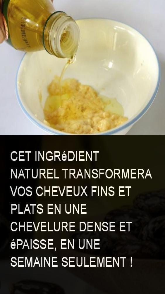 Cet ingrédient naturel transformera vos cheveux fins et plats en une chevelure dense et épaisse, en une semaine seulement !