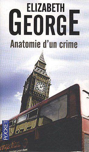 Anatomie d'un crime de Elizabeth George