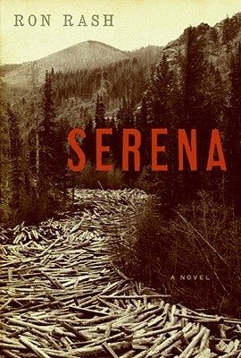 Book Review: Serena by Ron Rash... I finished this last night. It was a little slow at first , but the ending was amazing. Can't wait for the movie!!!