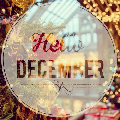 Hello December month december december quotes hello december happy december welcome december