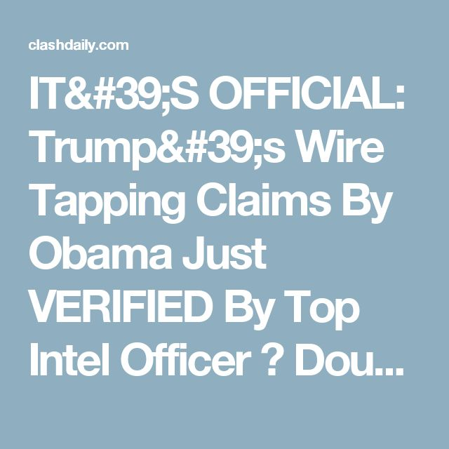IT'S OFFICIAL: Trump's Wire Tapping Claims By Obama Just VERIFIED By Top Intel Officer ⋆ Doug Giles ⋆ #ClashDaily