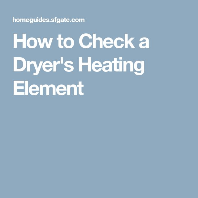 How to Check a Dryer's Heating Element