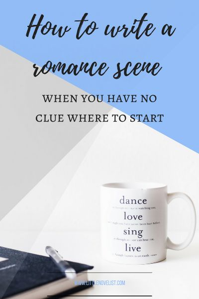 How to Write a Romance Scene — Little Novelist