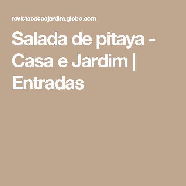 Salada de pitaya - Casa e Jardim   Entradas