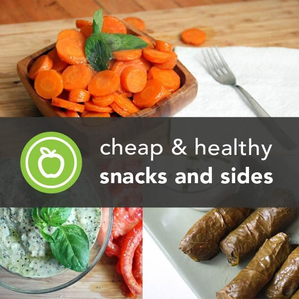 """Cheap & Healthy Snack & Side Recipes """"I checked these out and they're great ideas!"""""""